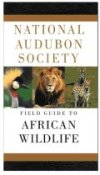 National Audubon Society - Field Guide to African Wildlife